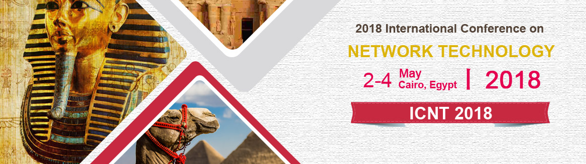 2018 International Conference on Network Technology (ICNT 2018)--JA, Scopus, Cairo, Egypt