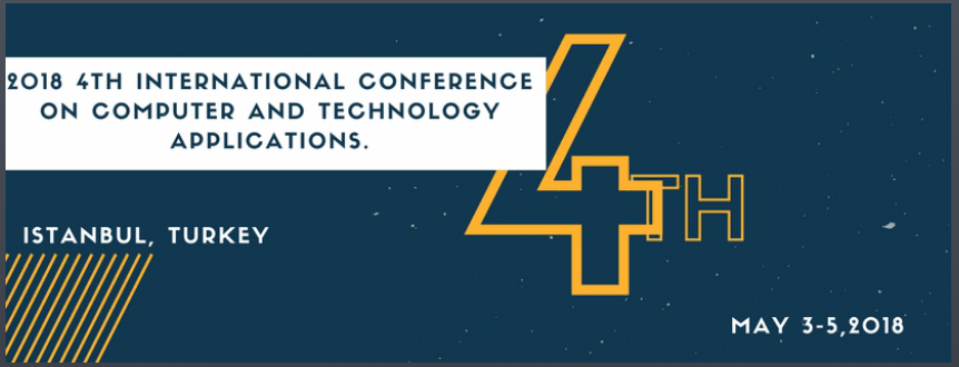 2018 4th International Conference on Computer and Technology Applications (ICCTA 2018), Istanbul, İstanbul, Turkey