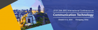 IEEE--2018 18th IEEE International Conference on Communication Technology (ICCT 2018)