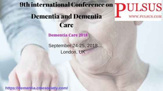 9th International Conference on Dementia and Dementia Care, London, United Kingdom