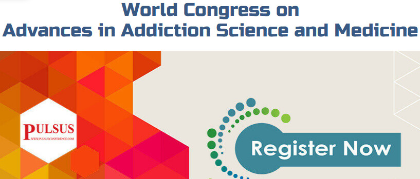 World Congress on Advances in Addiction Science and Medicine, London, United Kingdom