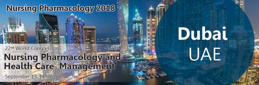 22nd World Congress on Nursing Pharmacology and Health Care Management, Dubai, United Arab Emirates