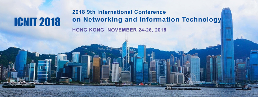 2018 9th International Conference on Networking and Information Technology (ICNIT 2018)--EI Compendex, Scopus, Hong Kong