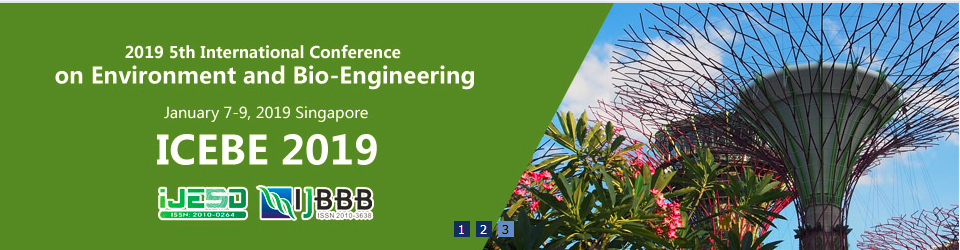 2019 5th International Conference on Environment and Bio-Engineering (ICEBE 2019), Singapore