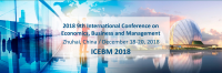2018 9th International Conference on Economics, Business and Management (ICEBM 2018)