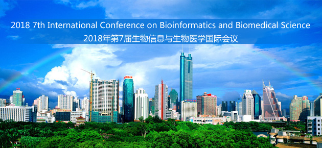 2018- The 7th International Conference on Bioinformatics and Biomedical Science ICBBS, ShenZhen, Guangdong, China