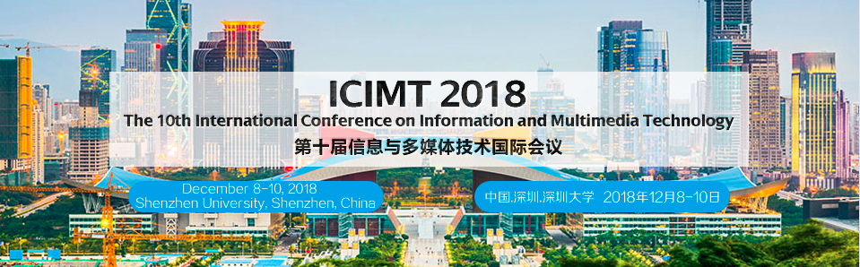 2018 10th International Conference on Information and Multimedia Technology (ICIMT 2018)--Ei Compendex and Scopus, Qingdao, Guangdong, China
