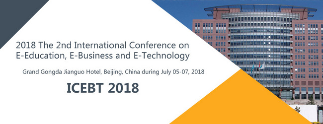 2018 the 2nd International Conference on E-Education,E-Business and E-Technology,