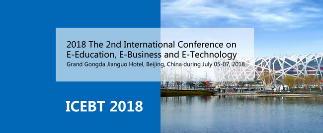 2018- the 2th International Conference on E-Education,E-Business and E-Technology ICEBT, Beijing, China
