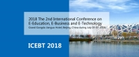 2018- the 2th International Conference on E-Education,E-Business and E-Technology ICEBT