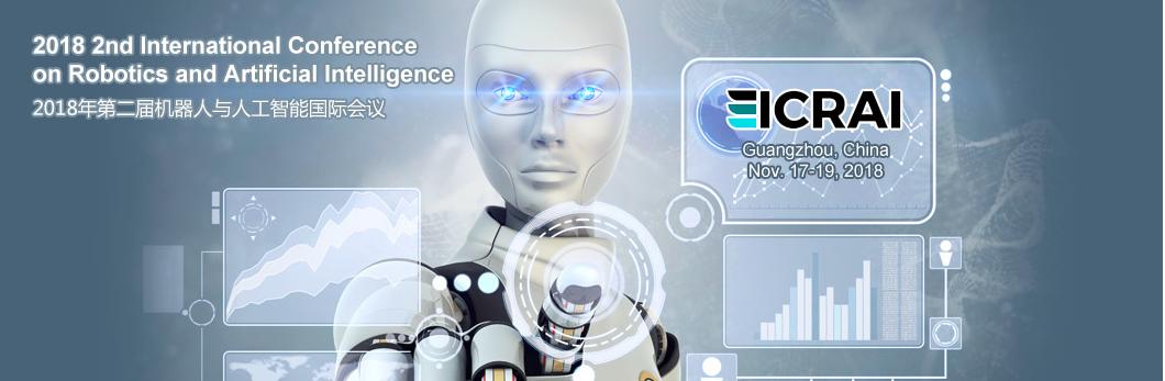 2018 4th International Conference on Robotics and Artificial Intelligence (ICRAI 2018), Guangzhou, Guangdong, China