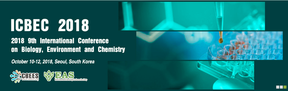 2018 9th International Conference on Biology, Environment and Chemistry (ICBEC 2018), Seoul, South korea