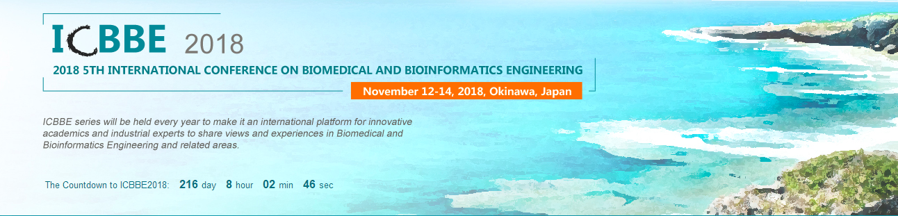 2018 5th International Conference on Biomedical and Bioinformatics Engineering (ICBBE 2018)--Ei Compendex and Scopus, Okinawa, Japan