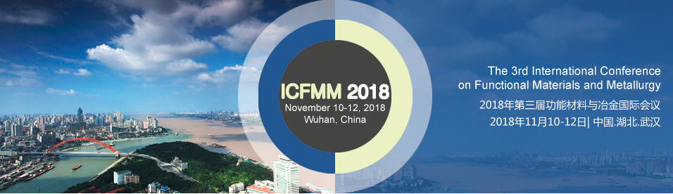 2018 3rd International Conference on Functional Materials and Metallurgy (ICFMM 2018)--SCOPUS, Ei Compendex, Wuhan, Hubei, China