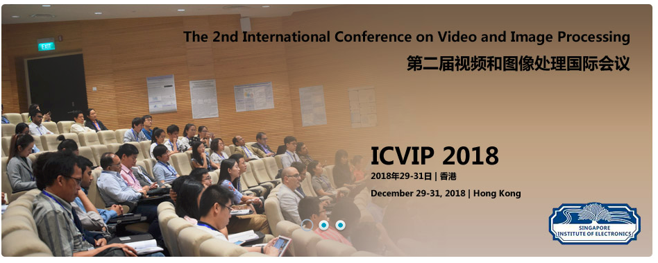 ACM--2018 2nd International Conference on Video and Image Processing (ICVIP 2018)--Ei Compendex and Scopus, Hong Kong
