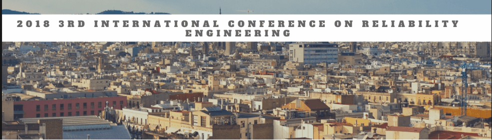 2018 3rd International Conference on Reliability Engineering (ICRE 2018)--EI Compendex and Scopus, Barcelona, Spain