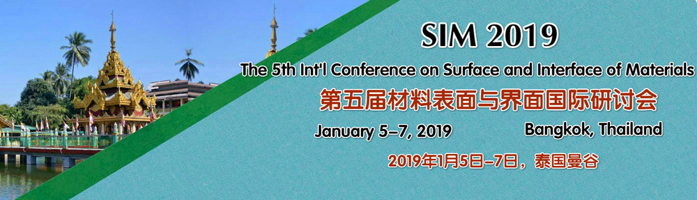 The 5th Int'l Conference on Surface and Interface of Materials (SIM 2019), Bangkok, Thailand