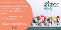 CDDF Multi-Stakeholder Workshop on Biomarkers and Patients' Access to Personalized Oncology Drugs in Europe