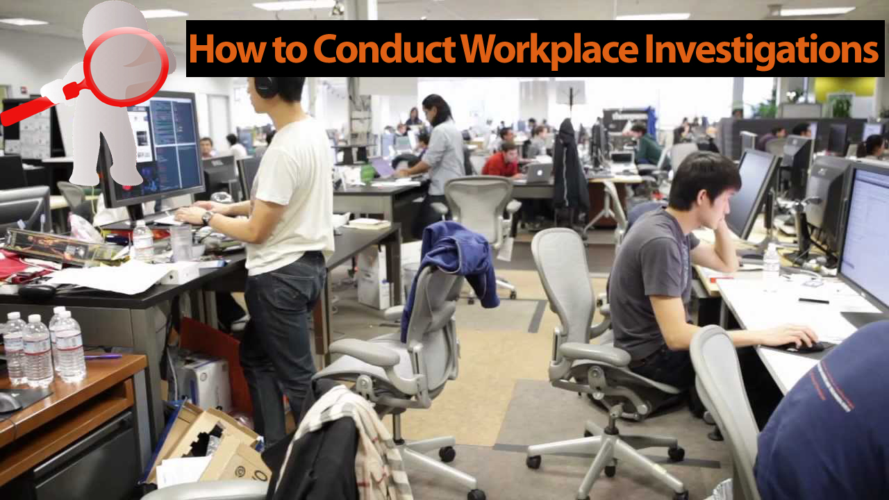 How to Conduct Workplace Investigations - Best Practices And Know How's, Aurora, Colorado, United States