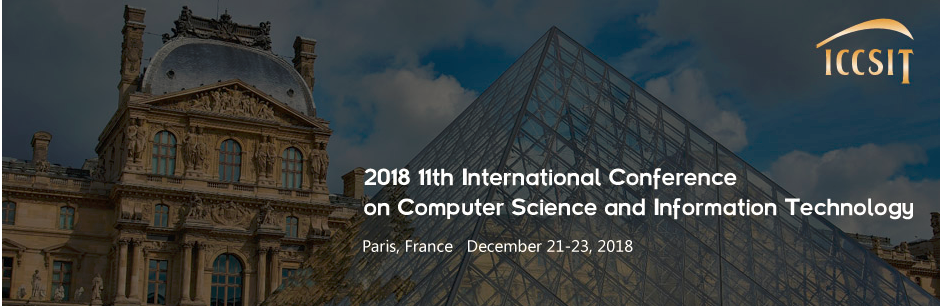 2018 11th International Conference on Computer Science and Information Technology (ICCSIT 2018), Paris, France