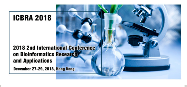 2018 5th International Conference on Bioinformatics Research and Applications (ICBRA 2018)--Ei Compendex and Scopus, Hong Kong