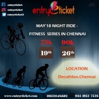 MAY'18 NIGHT RIDE - FITNESS SERIES IN CHENNAI