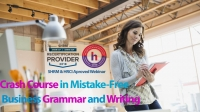 Crash Course in Mistake-Free Business Grammar and Writing