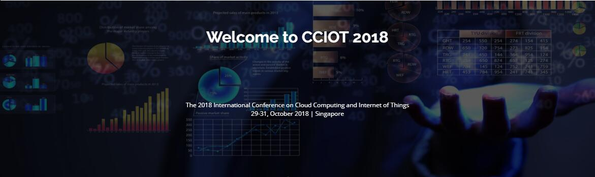 The 2018 International Conference on Cloud Computing and Internet of Things - CCIOT 2018, Nanyang Executive Centre, North West, Singapore