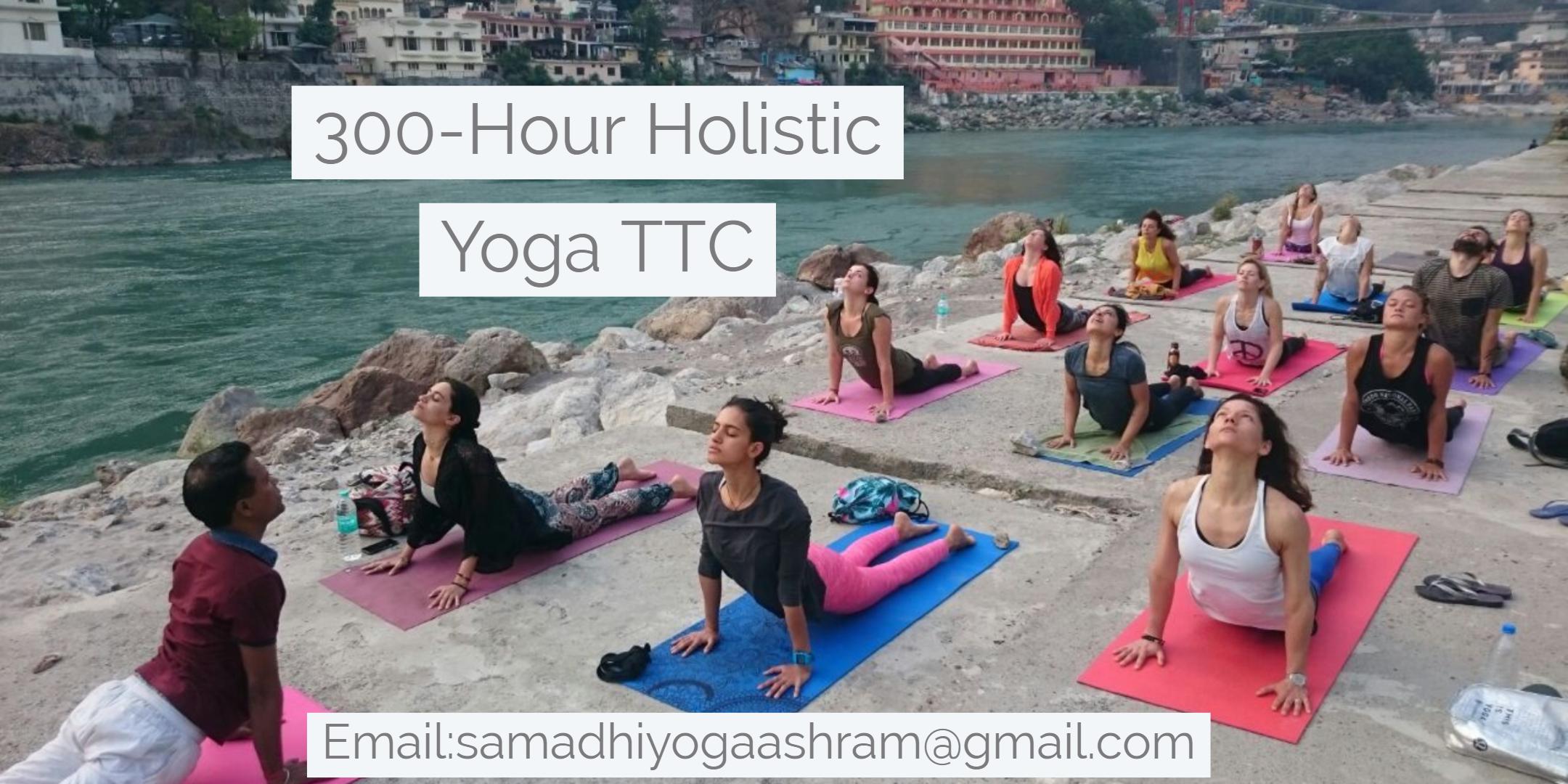 300-Hour Holistic  Yoga Teacher Training in Rishikesh India, Pauri Garhwal, Uttarakhand, India