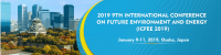 2019 9th International Conference on Future Environment and Energy (ICFEE 2019)--EI Compendex, Scopus