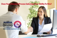 Does Your Interview Process Sabotage Your Ability To Hire?
