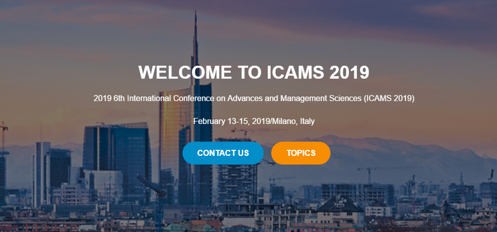 2019 6th International Conference on Advances and Management Sciences (ICAMS 2019), Milano, Italy