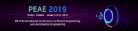 2019 International Conference on Power Engineering and Automation Engineering (PEAE 2019)