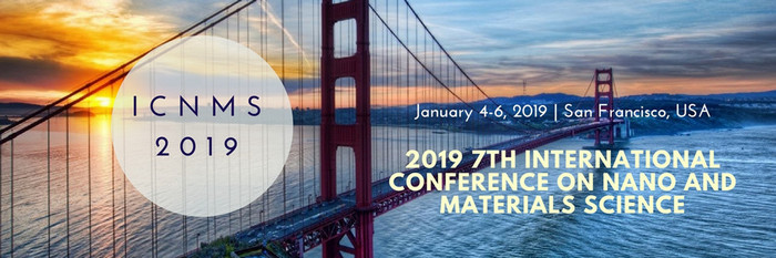 7th International Conference on Nano and Materials Science (ICNMS 2019)--SCOPUS, San Francisco, United States
