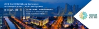 IEEE--2018 the X International Conference on Communications, Circuits and Systems (ICCCAS 2018)--Ei Compendex and Scopus