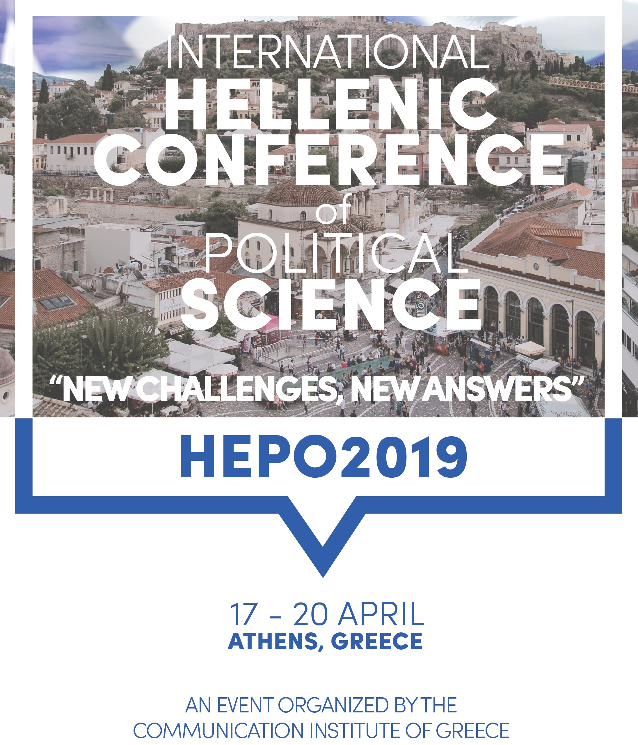 International Hellenic conference of political science: New Challenges, New Answers (HEPO2019), Athens, Attica, Greece