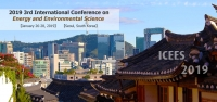 2019 3rd International Conference on Energy and Environmental Science (ICEES 2019)--Ei Compendex and Scopus