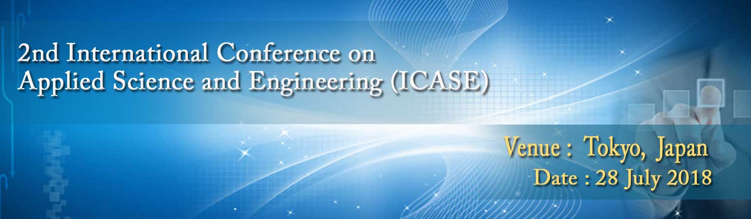 2nd International Conference on Applied Science and Engineering (ICASE), Tokyo, Japan