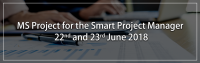MS Project Training for Smart Project Manager 6th July and 7th July 2018