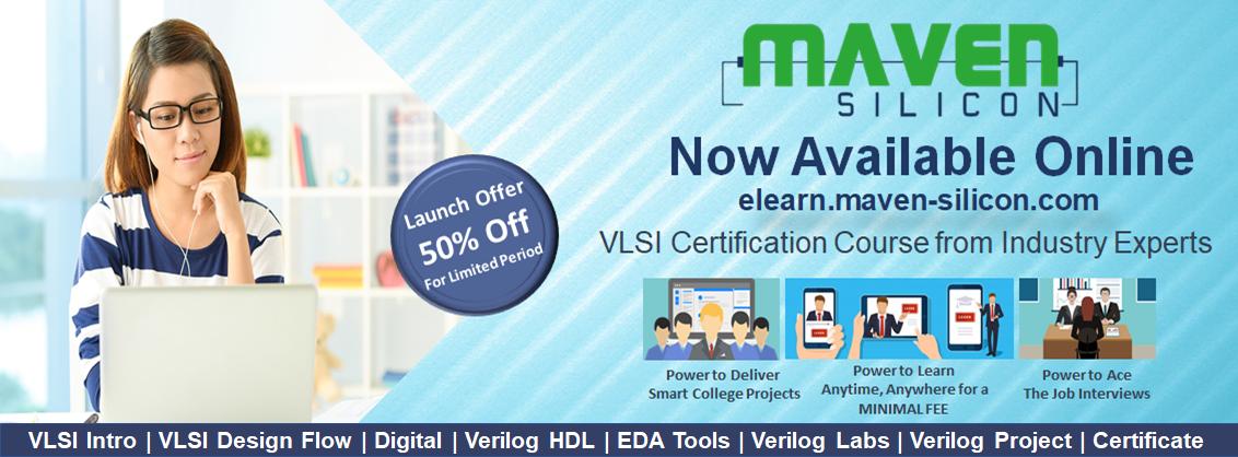Maven Silicon offers online VLSI Courses/ VLSI Courses available Online, Bangalore, Karnataka, India
