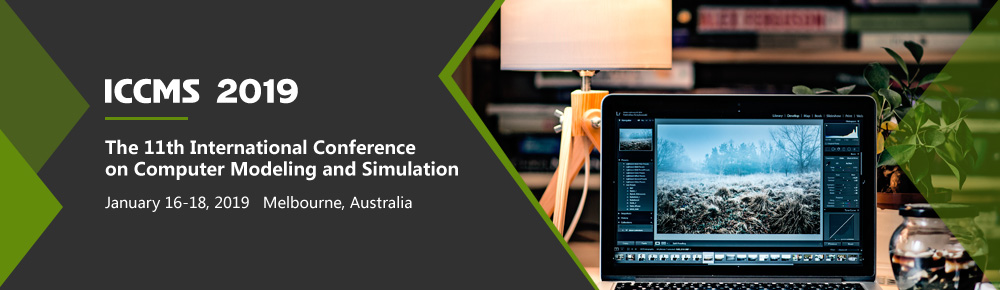 2019 The 11th International Conference on Computer Modeling and Simulation (ICCMS 2019), Melbourne, Australia