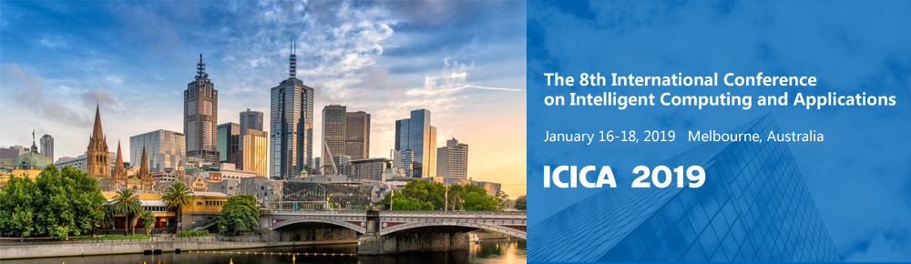2019 The 8th International Conference on Intelligent Computing and Applications (ICICA 2019)--Ei Compendex, Scopus, Melbourne, Australia