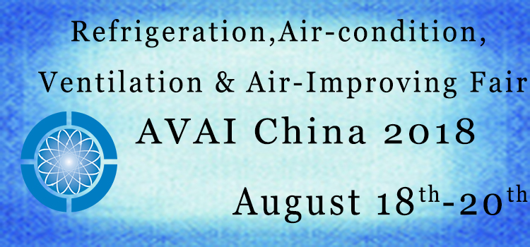 Guangzhou International Refrigeration, Air-condition, Ventilation & Air-Improving Fair(AVAI China 2018), Guangzhou, China