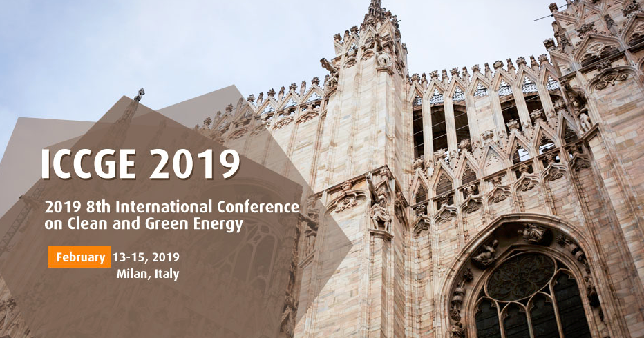 2019 8th International Conference on Clean and Green Energy  (ICCGE 2019)--EI Compendex, Scopus, Milan, Italy