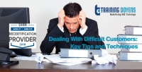 Dealing With Difficult Customers: Key Tips and Techniques