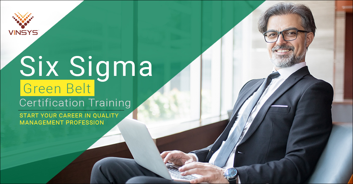 Six Sigma Green Belt Certification Training Hyderabad By Vinsys