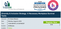 Web Conference on Diversity & Inclusion Strategy: A Necessary Workplace Survival Tactic