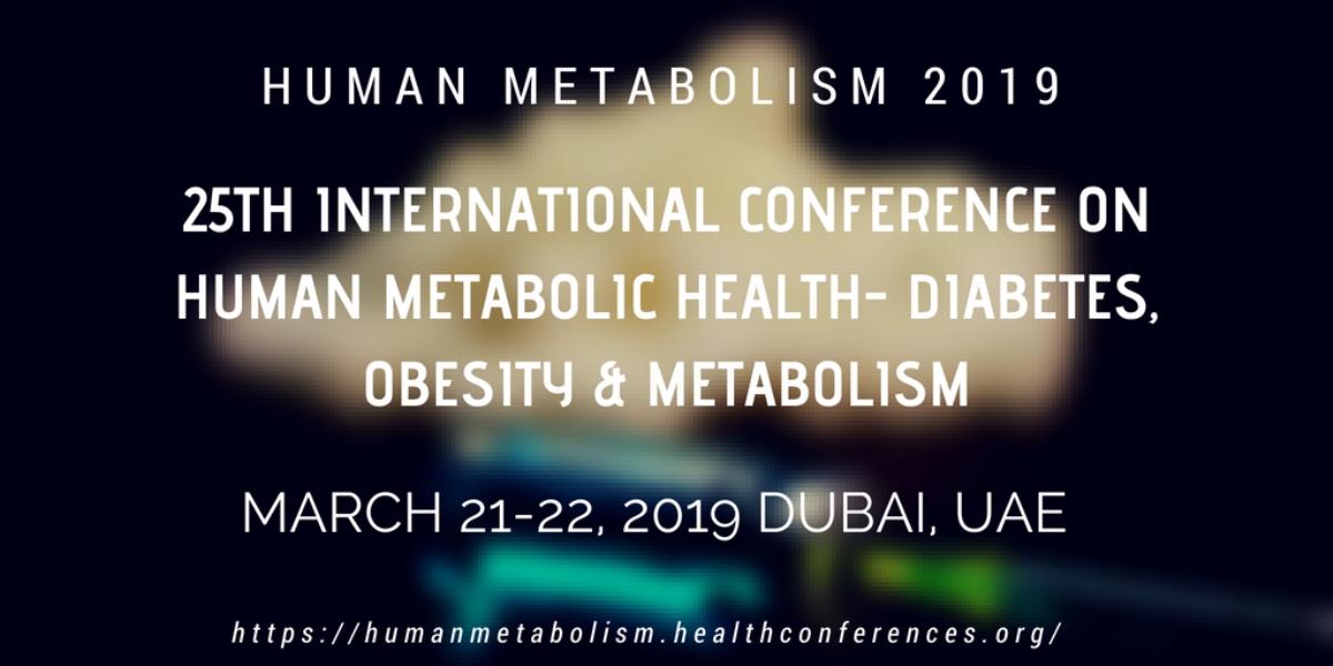 25th International Conference on Human Metabolic Health- Diabetes, Obesity & Metabolism, Dubai, United Arab Emirates