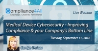 Improving Compliance and your Company's Bottom Line (MedicalDevice Cybersecurity)