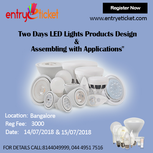TWO DAYS LED LIGHTS PRODUCTS DESIGN AND ASSEMBLING WITH APPLICATIONS IN BANGALORE, Chennai, Tamil Nadu, India